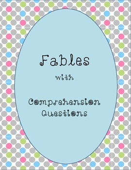 Fables with Comprehension Questions