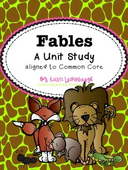 Fables- A Unit of Study Common Core Aligned RL 2.2, RL 3.2