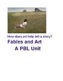 Fables and Art: A PBL creative writing unit that deepens descriptive language.