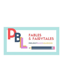 Fables and Fairytales Project Based Learning