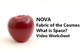 """Video Worksheet for PBS documentary """"NOVA Fabric of the Cosmos: What is Space?"""""""