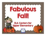 Fabulous Fall ELA Centers for Upper Elementary