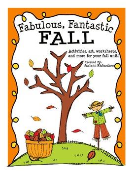 Fabulous, Fantastic FALL: Activities, Art, Worksheets, & More!