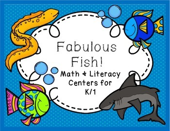 Fabulous Fish!--Math & Literacy Centers for K/1