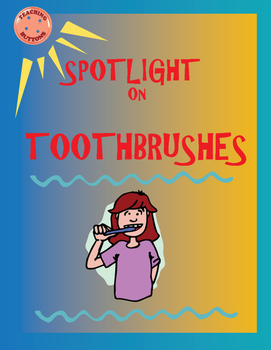 Learn About Toothbrushes. Sub or reg. lesson. No Prep. Fun worksheets.