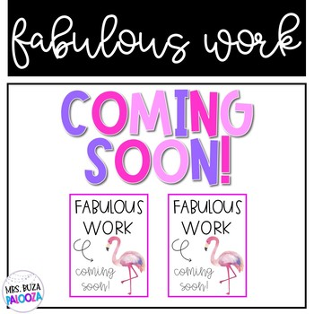 Fabulous Work Coming Soon!