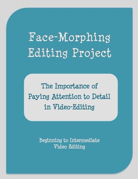 """""""Face Morphing!"""" Beginning Video Editing Project"""