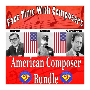 Face Time With Composers: American Composer Bundle (Berlin/Gershwin/Sousa)