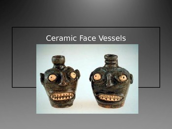 Face Vessels PowerPoint Ceramics Project