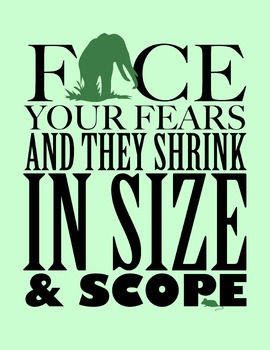Face Your Fears And They Shrink... 8.5 x 11 Classroom Poster