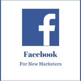 Facebook for New Marketers - A Handy Guide for TPT Sellers