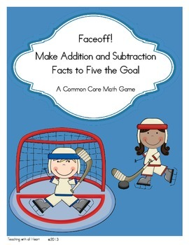 Faceoff!  Make Addition and Subtraction Facts to Five the Goal