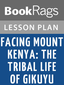 Facing Mount Kenya; the Tribal Life of Gikuyu Lesson Plans
