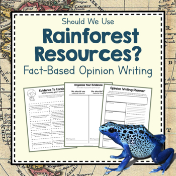 Evidence-Based Opinion Writing: Should We Use Rainforest Resources?