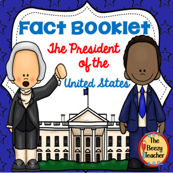 Fact Booklet - The President of the United States