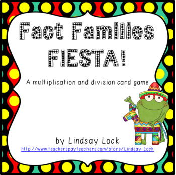 Fact Families Fiesta: A Multiplication and Division Card Game