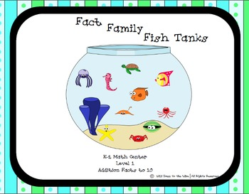 Fact Families Fish Tanks Level 1 - 1st Grade Math Centers - Sums to 10
