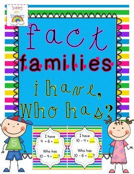 Fact Families I Have Who Has?
