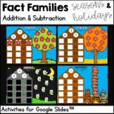 Fact Families for Google Slides-Holidays and Seasons-Addit