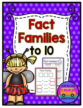 FACT FAMILIES to 10!