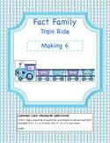 Fact Family Train Ride- Making 6 (Common Core Aligned)
