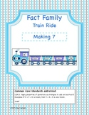 Fact Family Train Ride- Making 7 (Common Core Aligned)