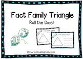 Fact Family Trianges - Roll the Dice!