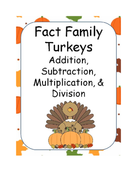 Fact Family Turkeys (Addition, Subtraction, Multiplication, and Division)