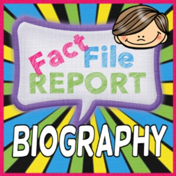 Fact File: A Biography Research Report