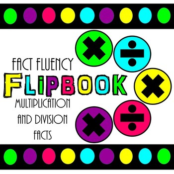 Fact Fluency Flipbook (Multiplication & Division)