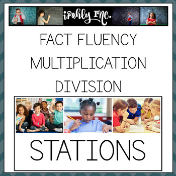 Fact Fluency Multiplication and Division Games and Station Activities