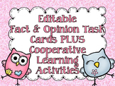 Editable Fact & Opinion Task Cards PLUS Print&Go Cooperative Learning Activities