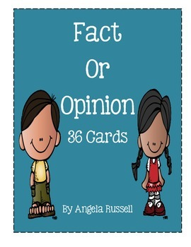Fact Or Opinion  ~ 36 Cards