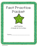Fact Practice Packets x2 and x3
