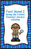Fact Quest I Using the Follett Destiny Library Catalog