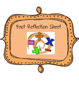 Fact Reflection Sheet {Addition, Subtraction, Multiplication or Division}