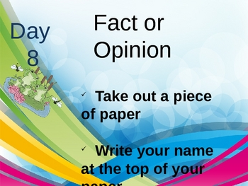 Fact and Opinion - Day 8
