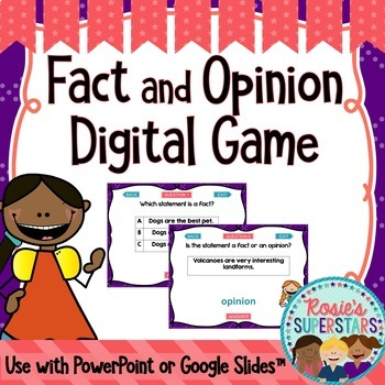 Fact and Opinion Digital Game- Versions for PowerPoint and Google Slides™
