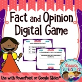 Fact and Opinion Digital Game for PowerPoint and Google Slides™