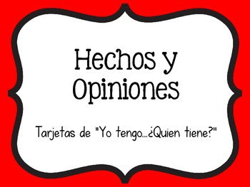 Fact and Opinion (I have, Who has) (Spanish)