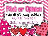 Fact and Opinion Valentine's Day Edition SCOOT and Switche