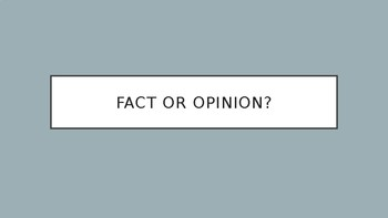 Fact and Opinion slideshow