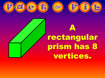 Fact or Fib - Attributes of Three-Dimensional Figures Prisms and Pyramids