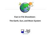 Fact or Fib Showdown: Earth, Sun, and Moon