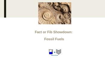Fact or Fib Showdown: Fossil Fuels