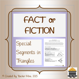 Special Segments in Triangles Fact or Fiction