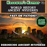 Fact or Fiction: The Mysteries of the Ancient World