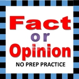 Fact or Opinion.  NO PREP worksheet on Fact or Opinion.