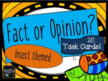 Fact or Opinion? 20 TASK CARDS - Insect Themed!