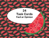Fact or Opinion Grades 2-3 -Literacy and ELA- Watermelon Theme Task Cards